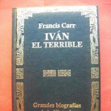 Libros de segunda mano: IVÁN EL TERRIBLE - FRANCIS CARR -CLÍO - 1991. Lote 29527018