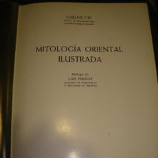 Libros de segunda mano: CARLOS CID, MITOLOGÍA ORIENTAL ILUSTRADA, VERGARA, BARCELONA, 661 PÁGINAS, 28X20CM. Lote 50987175