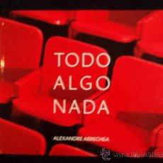Libros de segunda mano: TODO ALGO NADA. ALEXANDRE ARRECHEA. CAJA DE AHORROS DE BURGOS. 2010. Lote 29571190