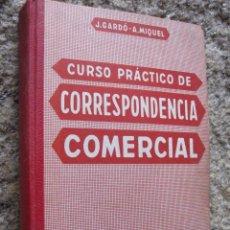Libros de segunda mano: CURSO PRACTICO DE CORRESPONDENCIA COMERCIAL - EDI MIQUEL 1973 - 286 PAG 22CM PERFECTO. . Lote 29551646