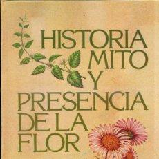Libros de segunda mano: HISTORIA, MITO Y PRESENCIA DE LA FLOR (SALVAT, 1980). Lote 29588245