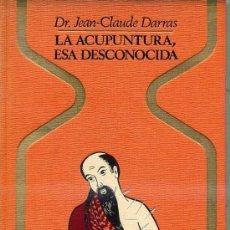 Libros de segunda mano: OTROS MUNDOS - JEAN-CLAUDE DARRAS : LA ACUPUNTURA, ESA DESCONOCIDA (1978). Lote 42359526