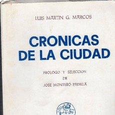 Libros de segunda mano: CRÓNICAS DELA CIUDAD,LUIS MARTÍN MARCOS,PUBLICACIONES ACADEMIA DE Hª Y ARTE DE S.QUIRCE,SEGOVIA198O . Lote 29619683
