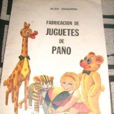 Libros de segunda mano: FABRICACION DE JUGUETES DE PAÑO, POR ALDO MUSARRA - HOBBY - ARGENTINA - 1973 - RARO!!. Lote 29623125
