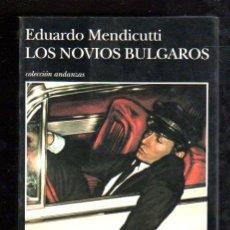 Libros de segunda mano: LOS NOVIOS BULGAROS POR EDUARDO MENDICUTTI - TUSQUETS EDITORES, 1994. Lote 29654327