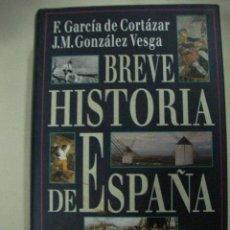 Libros de segunda mano: BREVE HISTORIA DE ESPAÑA DE GARCIA DE CORTAZAR Y GONZALEZ VESGA - CG4. Lote 29638164