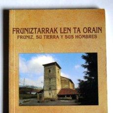 Libros de segunda mano: FRUNIZTARRAK LEN TA ORAIN - FRUNIZ SU TIERRA Y SUS HOMBRES - OLAZAR ETA URIBE´TAR MARTIN´EK. Lote 29669521