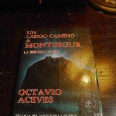Libros de segunda mano: OCTAVIO ACEBES, UN LARGO CAMINO A MONTSEGUR, LA HEREJIA CATARA, HEPTADA,1990. Lote 29677417