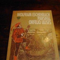 Libros de segunda mano: GUILLERMO ALFREDO TERRERA, WOLFRAM ESCHENBACH PARSIFAL, ORFELIO ULISES. Lote 29677440