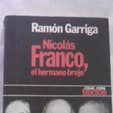 Libros de segunda mano: NICOLÁS FRANCO EL HERMANO BRUJO. RAMÓN GARRIAGA 1980. Lote 29680949