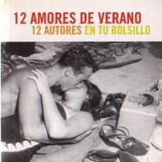 Libros de segunda mano: 12 AMORES DE VERANO - VV.AA. - DEBOLSILLO / FNAC - 2004. Lote 29726157