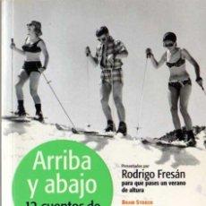 Libros de segunda mano: ARRIBA Y ABAJO, 12 CUENTOS DE MONTAÑA - VV.AA. - DEBOLSILLO / FNAC - 2005. Lote 29726161