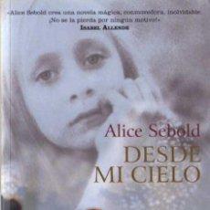 Libros de segunda mano: ALICE SEBOLD - DESDE MI CIELO - DEBOLSILLO - 2005. Lote 29726163