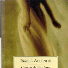 Libros de segunda mano: ISABEL ALLENDE - CUENTOS DE EVA LUNA - DEBOLSILLO - 2003. Lote 29726168