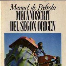 Libros de segunda mano: MANUEL DE PEDROLO - MECANOSCRIT DEL SEGON ORIGEN - COL. EL CANGUR Nº 23 - EDICIONS 62 - 1980. Lote 29726184