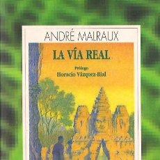 Libros de segunda mano: ANDRÉ MALRAUX / LA VÍA REAL . ESPASA CALPE . COLECCIÓN AUSTRAL . 1ª EDICIÓN. A ESTRENAR. . Lote 30075468