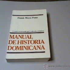Libros de segunda mano: MANUAL DE HISTORIA DOMINICANA (AUTOR: FRANK MOYA PONS). Lote 173819288