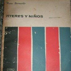 Libros de segunda mano: TITERES Y NIÑOS, POR MANE BERNARDO - EUDEBA - ARGENTINA- 1968 - SEGUNDA EDICIÓN. Lote 29745413