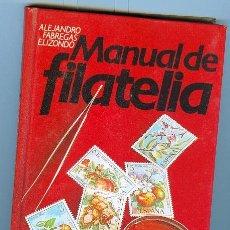 Libros de segunda mano: MANUAL DE FILATELIA (1981) - ALEJANDRO FABREGAS ELIZONDO. Lote 29753565