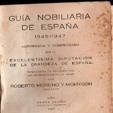 Libros de segunda mano: GUÍA NOBILIARIA DE ESPAÑA, 1945-1947, ROBERTO MORENO MORRISON, MADRID 1947. Lote 29762432