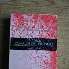 Libros de segunda mano: SEVILLA: COMPLOT DEL SILENCIO. NICOLÁS SALAS.. Lote 29765020