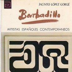 Libros de segunda mano: JACINTO LÓPEZ GORGÉ, BARBADILLO, ARTISTAS ESPAÑOLES CONTEMPORÁNEOS, MEC 1977, 17X11CM. Lote 29771675
