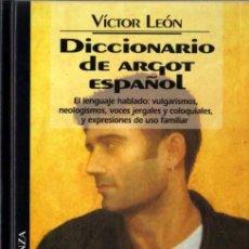 Libros de segunda mano: VÍCTOR LEÓN - DICCIONARIO DE ARGOT ESPAÑOL - BIB. TEM. ALIANZA Nº 16 - DEL PRADO - 1994. Lote 29792975