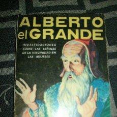 Libros de segunda mano: ALBERTO EL GRANDE Y SUS ADMIRABLES SECRETOS - EDIT. CAYMI - ARGENTINA - 1973 - RARO EJEMPLAR!. Lote 29793102