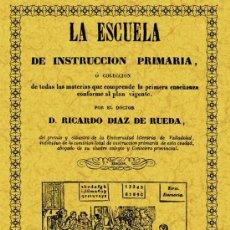 Libros de segunda mano: LA ESCUELA DE INSTRUCCION PRIMARIA / EDICION FACSIMIL. EDITORIAL MAXTOR.. Lote 29794298