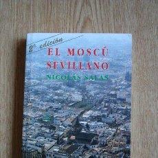 Libros de segunda mano: EL MOSCÚ SEVILLANO. SALAS (NICOLÁS). Lote 29795815