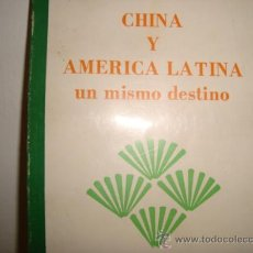 Libros de segunda mano: CHINA Y AMERICA LATINA UN MISMO DESTINO. Lote 29819651