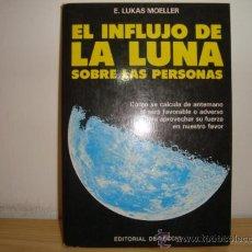 Libros de segunda mano: EL INFLUJO DE LA LUNA SOBRE LAS PERSONAS AUTOR: MOELLER, E. LUKAS. 8.. Lote 29908969