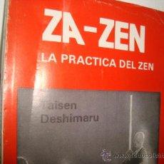 Libros de segunda mano: ZA-ZEN LA PRACTICA DEL ZEN.DESHIMARU, TAISEN.FILOSOFIA. BUDISMO. Lote 29921941