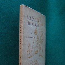 Libros de segunda mano: LEYENDAS ORIENTALES-TOMAS CABALLE Y CLOS-350 EJEMPLARES FIRMA AUTOR-ILUSTRO-1948-1ª EDICION Y UNICA.. Lote 29870992