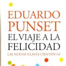 Libros de segunda mano: EDUARDO PUNSET - EL VIAJE A LA FELICIDAD - IMAGO MUNDI Nº 86 - EDICIONES DESTINO - 2006. Lote 29871643