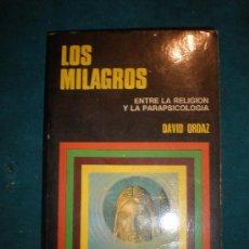 Libros de segunda mano: LOS MILAGROS (ENTRE LA RELIGION Y LA PARAPSICOLOGIA) LIBRO DE DAVID ORDAZ -BRUGUERA CIENCIAS OCULTAS. Lote 29883180