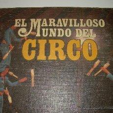 Libros de segunda mano: EL MARAVILLOSO MUNDO DEL CIRCO....T II...NOVA ...1979. Lote 29889868