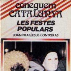 Libros de segunda mano: JOAN PRAT / JESÚS CONTRERAS - CONEGUEM CATALUNYA, LES FESTES POPULARS - HOGAR DEL LIBRO - 1982. Lote 29894044