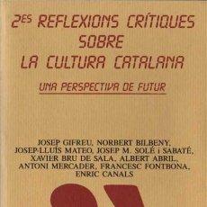 Libros de segunda mano: VV.AA. - 2ES REFLEXIONS CRÍTIQUES SOBRE LA CULTURA CATALANA - DEP. CULTURA GENERALITAT - 1987. Lote 29894050
