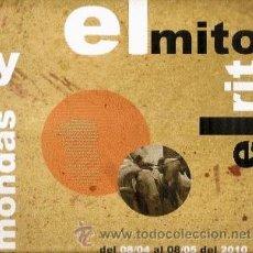 Libros de segunda mano: MONDAS: EL MITO Y EL RITO (CATÁLOGO EXPOSICIÓN 2010. 23X24 CM. 131 PG. PROFUSAMENTE ILUSTRADO). Lote 29896393