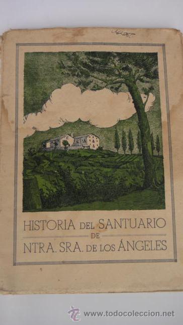 HISTORIA DEL SANTUARIO DE NUESTRA SEÑORA DE LOS ANGELES (GIRONA1946 (Libros de Segunda Mano - Historia - Otros)