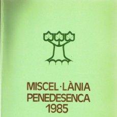 Libros de segunda mano: MISCEL·LÀNIA PENEDESENCA 1985 - VIII - 1986 . Lote 29914676