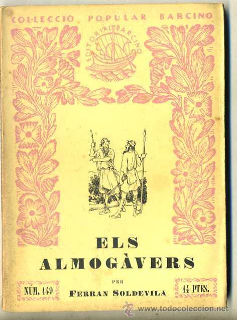 FERRAN SOLDEVILA : ELS ALMOGÀVERS (1952) - COL. BARCINO. EN CATALÁN (Libros de Segunda Mano - Historia - Otros)