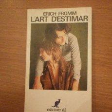 Libros de segunda mano: ERICH FROMM- L´ART DÉSTIMAR. Lote 29920744