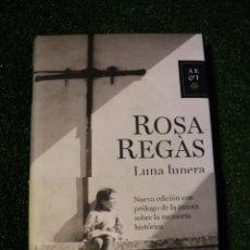 Libros de segunda mano: LUNA LUNERA. ROSA REGAS. EDITORIAL: PLANETA. 2007. 348 PÁGINAS. . Lote 29953649