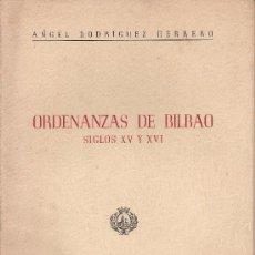 Libros de segunda mano: ANGEL RODRÍGUEZ HERRERO ORDENANZAS DE BILBAO SIGLOS XV Y XVI 1948. Lote 29956744