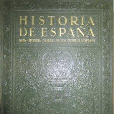 Libros de segunda mano: HISTORIA DE ESPAÑA : GRAN HISTORIA GENERAL DE LOS PUEBLOS HISPANOS - 5 VOLÚMENES ( 1935-1943) . Lote 29957303