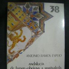 Libros de segunda mano: ANDALUCIA DE FUENTE OBEJUNA A MARINALEDA - HISTORIA- ANTONIO RAMOS ESPEJO. Lote 29993375