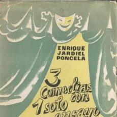 Libros de segunda mano: ENRIQUE JARDIEL PONCELA. TRES COMEDIAS CON UN SOLO ENSAYO. 4ª ED. MADRID, C. 1944. Lote 6183995