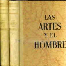 Libros de segunda mano: RAYMOND STITES : LAS ARTES Y EL HOMBRE (1950/51) -DOS TOMOS. Lote 30002916